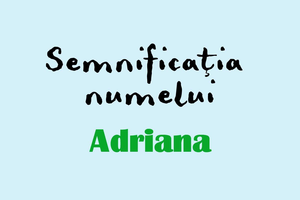 numele adriana semnificatie origine