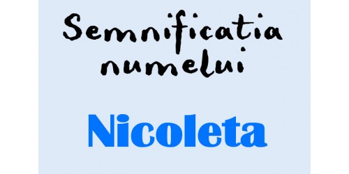 semnificatia numelui nicoleta